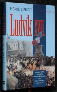 náhled knihy - Ludvík XVII. : neznámý příběh následníka francouzského trůnu, syna Marie Antoinetty a Ludvíka XVI.
