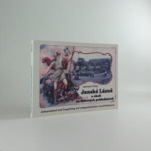 náhled knihy - Janské Lázně a okolí na dobových pohlednicích = Johannisbad und Umgebung auf zeitgenössischen Ansichtskarten