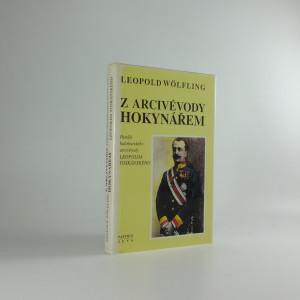 náhled knihy - Z arcivévody hokynářem: Paměti habsburského arcivévody Leopolda Toskánského