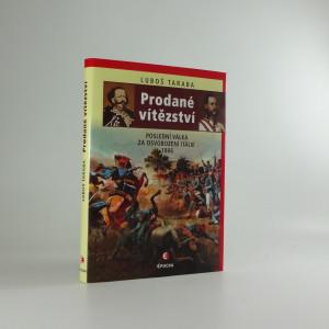 náhled knihy - Prodané vítězství : poslední válka za sjednocení Itálie 1866