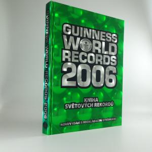 náhled knihy - Guinness world records = Guinnessovy světové rekordy Světové Guinnessovy rekordy Kniha světových rekordů 2006
