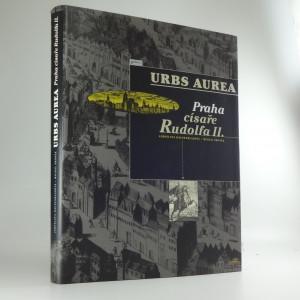 náhled knihy - Urbs Aurea : Praha císaře Rudolfa II.