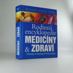 náhled knihy - Rodinná encyklopedie medicíny a zdraví : [příznaky, choroby, první pomoc