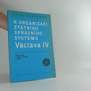 náhled knihy - K organizaci státního správního systému Václava IV.