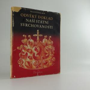 náhled knihy - Odvěký doklad naší státní svrchovanosti : K začátkům českého práva korunovacího