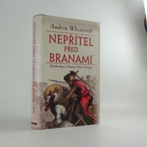 náhled knihy - Nepřítel před branami : Habsburkové a Osmané v bitvě o Evropu
