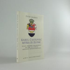 náhled knihy - Karel Častovec Myška ze Žlunic : život předbělohorského rytíře ve světle rodinné korespondence