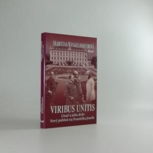 náhled knihy - Viribus unitis : císař a jeho dvůr : nový pohled na Františka Josefa