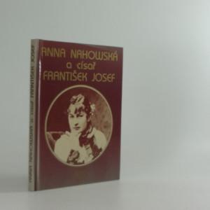 náhled knihy - Anna Nahowská a císař František Josef : zápisky