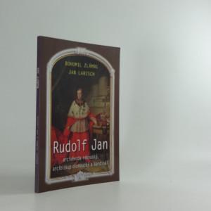 náhled knihy - Rudolf Jan, arcivévoda rakouský, arcibiskup olomoucký a kardinál