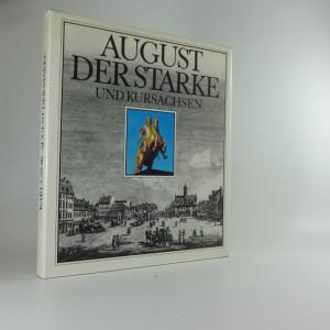 náhled knihy - August der Starke und Kursachsen