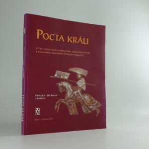 náhled knihy - Pocta králi : k 730. výročí smrti českého krále, rakouského vévody a moravského markraběte Přemysla Otakara II.