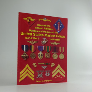náhled knihy - Decorations, Medals, Ribbons, Badges and Insignia of the United States Marine Corps