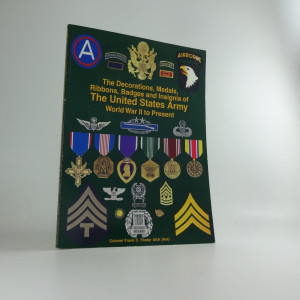 náhled knihy - The Decorations, Medals, Ribbons, Badges and Insignia of the United States Army