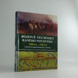 náhled knihy - Bojové techniky raného novověku : 1500 n.l. - 1763 n.l. : vybavení, bojeschopnost a taktika