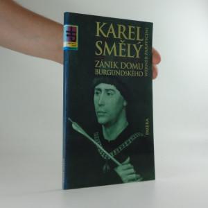 náhled knihy - Karel Smělý : zánik domu burgundského