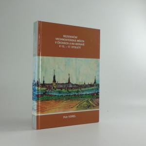 náhled knihy - Rezidenční vrchnostenská města v Čechách a na Moravě v 15.-17. století