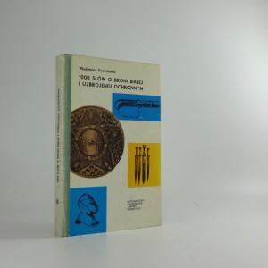 náhled knihy - 1000 słów o broni białej i uzbrojeniu ochronnym