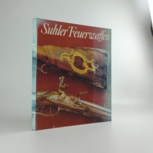 náhled knihy - Suhler Feuerwaffen: Exponate aus dem Historischen Muzeum zu Dresden
