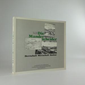 náhled knihy - Die Manderscheider : eine Eifeler Adelsfamilie : Herrschaft, Wirtschaft, Kultur : Katalog zur Austellung, Blankenheim, Gildehaus 4. Mai - 29. Juli 1990 : Manderscheid, Kurhaus 16. August - 11. November 1990