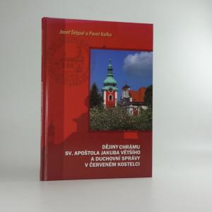 náhled knihy - Dějiny chrámu sv. apoštola Jakuba Většího a duchovní správy v Červeném Kostelci