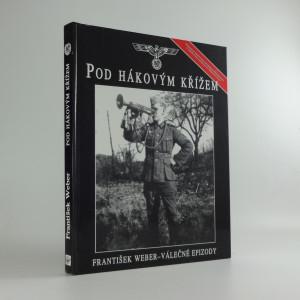 náhled knihy - Pod hákovým křížem : válečné epizody. [I].