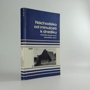 náhled knihy - Náchodsko od minulosti k dnešku (vlastivědný sborník muzeí náchodského okresu, svazek 2)