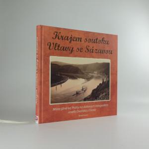 náhled knihy - Krajem soutoku Vltavy se Sázavou : místa jižně od Prahy na dobových fotografiích Josefa Dvořáka z Davle