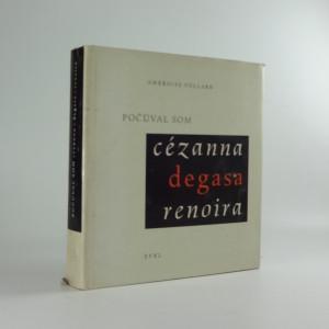 náhled knihy - Počúval som Cézínna, Degasa, Renoira