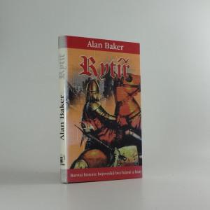 náhled knihy - Rytíř : [barvitá historie bojovníků bez bázně a hany]