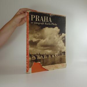 náhled knihy - Praha ve fotografii Karla Plicky: výbor jeho díla ve Fotoměřickém ústavě v Praze v letech 1939-1940