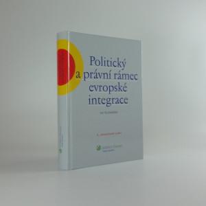 náhled knihy - Politický a právní rámec evropské integrace : (včetně změn podle Lisabonské smlouvy)