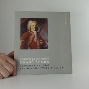 náhled knihy - František Antonín hrabě Špork, významný mecenáš barokní kultury v Čechách