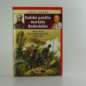 náhled knihy - Italské patálie maršála Radeckého : první válka za sjednocení Itálie 1848-1849