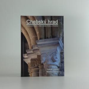 náhled knihy - Chebský hrad a vybrané studie z dějin města Chebu a Chebska