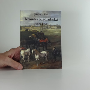 náhled knihy - Kronika kladrubská : barokní kůň v Čechách : z minulosti i přítomnosti chovu koní a obce Kladruby nad Labem : sbíráno a sepisováno v letech 1976-1982, doplněno až do roku 1990