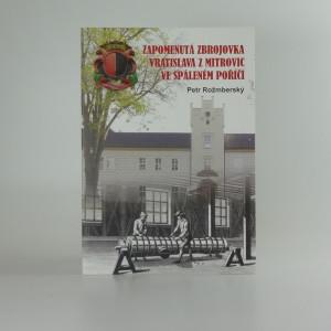 náhled knihy - Zapomenutá zbrojovka Vratislava z Mitrovic ve Spáleném Poříčí