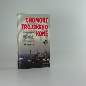 náhled knihy - Chomout trojského koně : expedice Scorpio III v zemi turecké kávy, Homéra a jeho Troje, dávné říše Chetitů, biblického Araratu a především - v zemi podivuhodných obyvatel