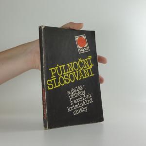 náhled knihy - Půlnoční slosování a další příběhy z archívů kriminální služby
