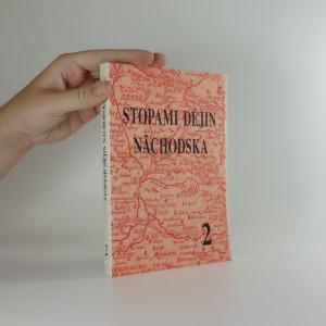 náhled knihy - Stopami dějin Náchodska 2
