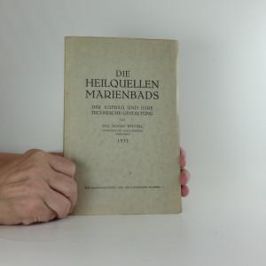 náhled knihy - Die Heilquellen Marienbads, ihr Aufbau und ihre technische Gestaltung