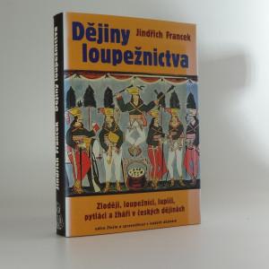 náhled knihy - Dějiny loupežnictva : zloději, loupežníci, lupiči, pytláci a žháři v českých dějinách