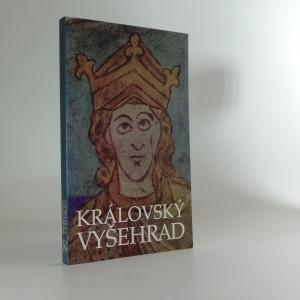 náhled knihy - Královský Vyšehrad : sborník příspěvků k 900. výročí úmrtí prvního českého krále Vratislava II. (1061-1092)