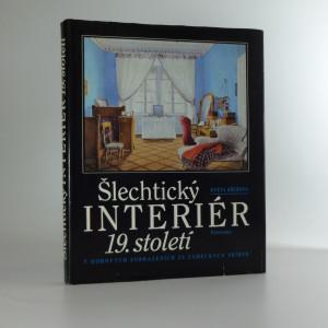 náhled knihy - Šlechtický interiér 19. století v dobových zobrazeních ze zámeckých sbírek