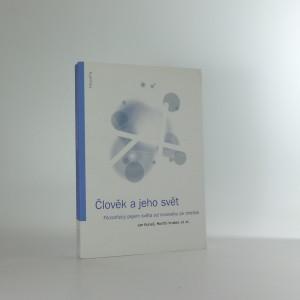 náhled knihy - Člověk a jeho svět-filosofický rozvrh světa od novověku až po dnešek