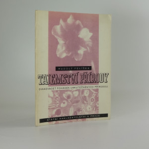 náhled knihy - Tajemství přírody : dvaadvacet pohádek uskutečněných přírodou vykládá, 80 mikrofotografiemi a mnoha obrázky Vratislava Hrachovce