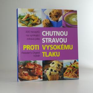 náhled knihy - Chutnou stravou proti vysokému tlaku : 300 receptů na vynikající zdravá jídla