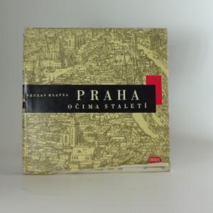 náhled knihy - Praha očima staletí (Poctěno cenou Hlavního města Prahy za rok 1960)