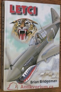 náhled knihy - Letci : dosud nepublikované příběhy letců-dobrovolníků z Velké Británie a států Commonwealthu ve Španělské občanské válce a dalš
