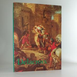 náhled knihy - Eugène Delacroix : [monografie s ukázkami a soupisem malířského díla]